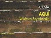 Wislawa Szymborska. Aquí