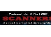 Estrenos Semana Abril 2012 Podcast Scanners...