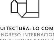 "Congreso Internacional: ""Arquitectura:lo común"""