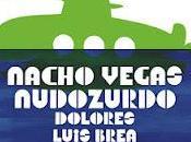 VÉRAL 2012 Dolores, NudoZurdo, Nacho Vegas Luis Brea.