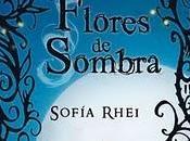 Reseña literaria Flores sombra, Sofía Rhei