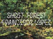Ghost Forest, Francisco López SonarExtra