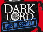 Reseña: Dark Lord: Días escuela Jamie Thomson