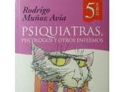 Psiquiatras, psicólogos otros enfermos Rodrigo Muñoz Avia
