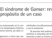 Síndrome Ganser: Revisión propósito caso Jiménez-Gómez Quintero