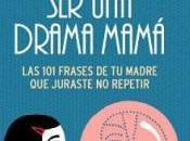 Cómo drama mamá menos intentarlo…)
