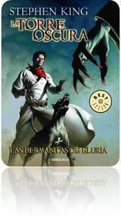 DeBolsillo publica Torre Oscura 7.Las Hermanitas Eluria