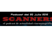 Estrenos Semana Julio 2012 Podcast Scanners...