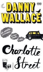 """Charlotte street"" Danny Wallace"