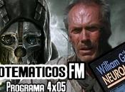 4x05 (Dishonored, perdón, Neuromante...)