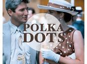 Polka dots, polka dots!