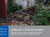Derechos fuera alcance. Obstáculos salud, justicia protección para mujeres desplazadas víctimas violencia género Colombia