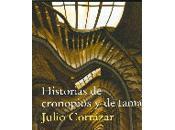 Historias cronopios famas. Julio Cortázar