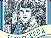 """Superzelda"", Tiziana Porto Daniele Marotta. ""Stieg Larsson antes Millennium"", Guillaume Lebeau Frédéric Rébéna… Todo esto para"
