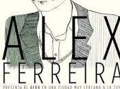 """Alex Ferreira presenta último trabajo: afán"""""""