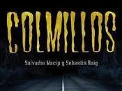 Colmillos, Salvador Macip Sebastiá Roig