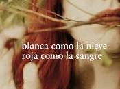 Blanca como nieve, roja sangre- Alessandro D'Avenia