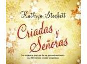 Reseña literaria: Criadas señoras, Kathryn Stockett (Maeva)