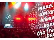 Pròxims Barcelona anuncia Manel, Dorian, Bremen, Mine! Free Fall Band