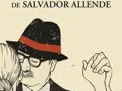 último tango Salvador Allende (2012) Roberto Ampuero