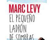 Reseña pequeño ladrón sombras Marc Levy