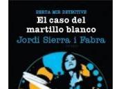 Novedad: caso martillo Blanco (Berta detective IV), Jordi Sierra Fabra (Siruela)