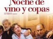 Noche vino copas (Estreno abril 2013)
