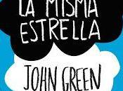 Reseña Bajo misma estrella, John Green