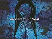 Monofader frost (2004)