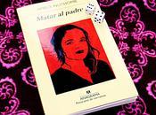 'Matar padre' Amélie Nothomb