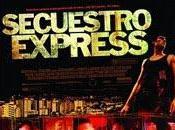 suena cine Secuestro Express Angelo Milli