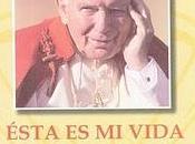 """Ésta vida. """"Autobiografía"""" Juan Pablo"""