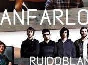 Noche Indie Internacional: Julio Circo Price FANFARLO, RUIDOBLANCO MIGRAIN