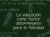 Plática: Educación como factor determinante para felicidad