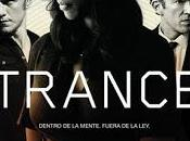 """Estreno Destacado Semana: """"Trance"""" Danny Boyle"""