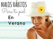 Diez malos hábitos para piel verano