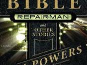 'The bible repairman other stories', Powers