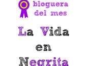 Bloguera Mes: Vida Negrita