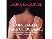 Reseña: Como agua para chocolate, Laura Esquivel.