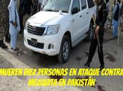 Mueren diez personas ataque contra mezquita Pakistán