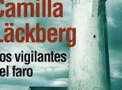 """""""Los vigilantes faro"""" Camilla Läckberg"""