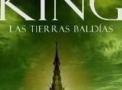 tierras baldías torre oscura Stephen King