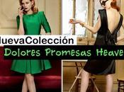 Nueva Colección: elegancia DOLORES PROMESAS HEAVEN!