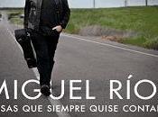 'Cosas siempre quise contarte': memorias Miguel Ríos