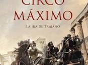 Circo Máximo. Trajano. Santiago Posteguillo