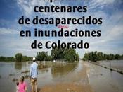lluvia dificulta búsqueda centenares desaparecidos inundaciones Colorado