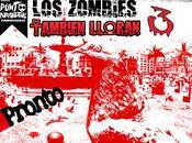 pronto Zombies también lloran