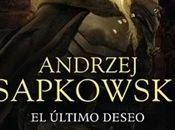 Último Deseo Saga Geralt Rivia Andrzej Sapkowski