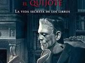 "noche Frankestein leyó Quijote"" Santiago Posteguillo"