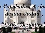 """Catedrales símbolo ciudad, """"Estilo Bizantino"""""""